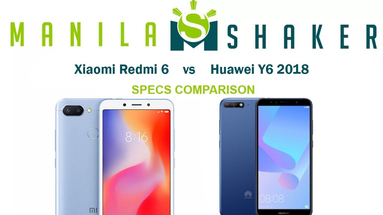 Xiaomi Redmi 6 Vs Huawei Y6 2018 Specs Comparison