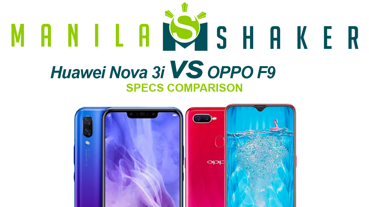 Huawei Nova 3i Vs Oppo F9 Specs Comparison Case